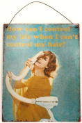How Can I Control My Life When I Can't Control My Hair. Retro Wall Sign Plaque