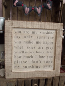 'You are my sunshine my only sunshine' Reclaimed large wooden sign by vintage product designer Austin Sloan
