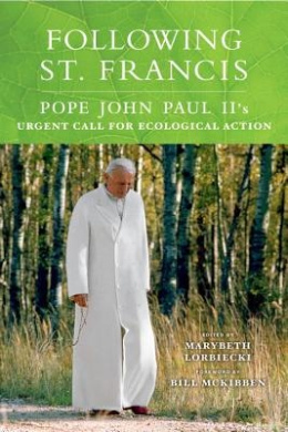Following St. Francis: Pope John Paul II's Urgent Call for Ecological Action