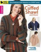 The Cuffed Shawl and More!