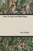 How to Paint and Wall-Paper