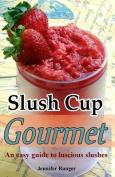 Slush Cup Gourmet