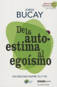 De la Autoestima al Egoismo = Of Self-Esteem to Selfishness [Spanish]