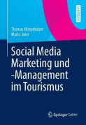 Social Media Marketing Und -Management Im Tourismus [GER]