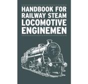 Handbook for Railway Steam Locomotive Enginemen