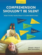 Comprehension Shouldn't be Silent