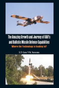 The Amazing Growth and Journey of Uav's and Ballastic Missile Defence Capabilities