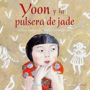 Yoon y la pulsera de Jade/ Yoon and the Jade Bracelet