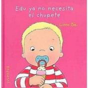 Edu ya no necesita el chupete / Edu does not need pacifier