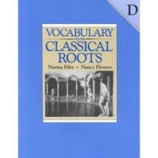 Vocabulary from Classical Roots D Student Grd 10