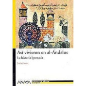 Asi vivieron en al-andalus/ So They Lived in Andalus