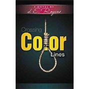 Crossing Color Lines