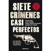 Siete crimenes espanoles casi perfectos / Seven Almost Perfect Crimes