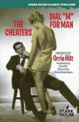 The Cheaters / Dial M for Man