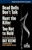 Dead Dolls Don't Talk / Hunt the Killer / Too Hot to Hold