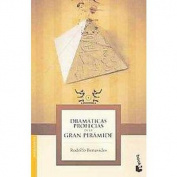 Dramaticas profecias de la Gran Piramide/ Dramatic prophecies of the Great Pyramid