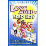 Love More Feed Less