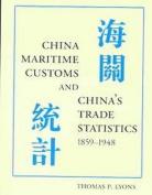 China Maritime Customs and China's Trade Statistics 1859-1948