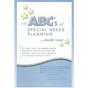 The ABC's of Special Needs Planning Made Easy