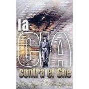 La CIA contra el Che/ The CIA Against Che