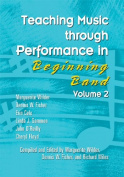 Teaching Music Through Performance In Beginning Band (2)