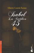 Isabel la Catolica/ Isabel the Catholic