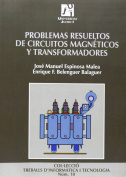 Problemas resueltos de circuitos magneticos y transformadores/ Resolved Problems of Magnetic Circuit and