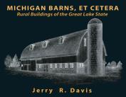 Michigan Barns, Et Cetera