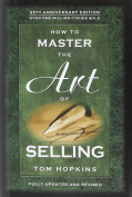 How to Master the Art of Selling (Revised / Updated)