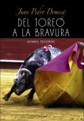 Del toreo a la bravura / From Bullfighting to Ferocious