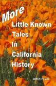 More Little Known Tales in California History