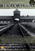 Breve historia del Holocausto / A Brief History of the Holocaust