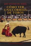 Como ver una corrida de toros / How to Watch a Bullfight (Illustrated)