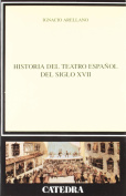 Historia del teatro espanol del siglo XVII / History of the Spanish Theater of the XVII Century