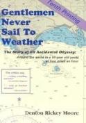 Gentlemen Never Sail to Weather