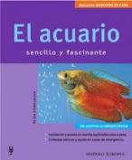 El acuario sencillo y fascinante / The simple and fascinating aquarium