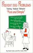 "Prevent Dog Problems ""Pure and Simple"""