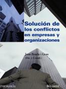 Solucion de los conflictos en empresas y organizaciones/ Settlement of Disputes in Enterprises and