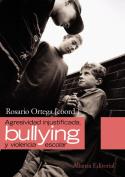 Agresividad injustificada, bullying y violencia escolar / Unjustified Aggression, Bullying and School