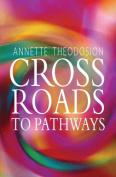 Crossroads to Pathways