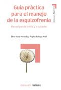 Guia Practica Para El Manejo De La Esquizofrenia/ Practical Guide for the Manage of the Schizophrenia
