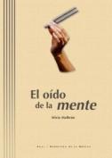 El Oido De La Mente/ Ear of The Mind