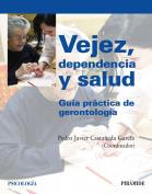 Vejez, dependencia y salud / Aging, Health and Dependency