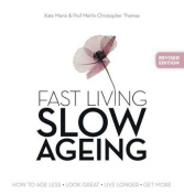 Fast Living, Slow Ageing
