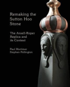 Remaking the Sutton Hoo Stone