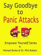 Say Goodbye to Panic Attacks