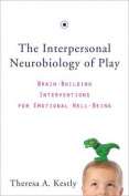 The Interpersonal Neurobiology of Play
