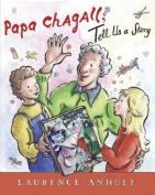 Papa Chagall, Tell Us a Story