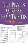 Bible Puzzles, Quizzes & Brain Twisters  : The Big Fun Variety Collection