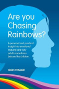 Are You Chasing Rainbows?